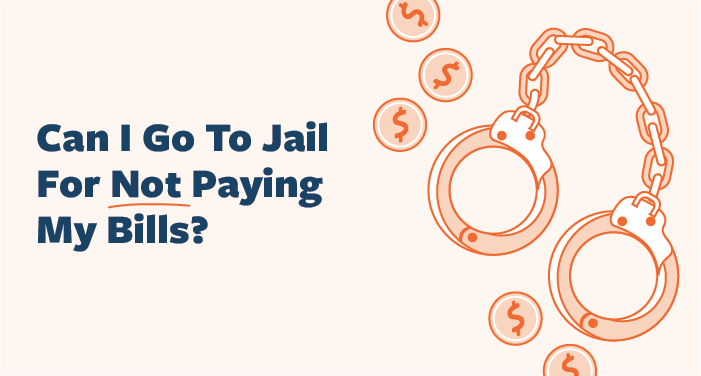 Can-I-Go-To-Jail-For-Not-Paying-My-Bills
