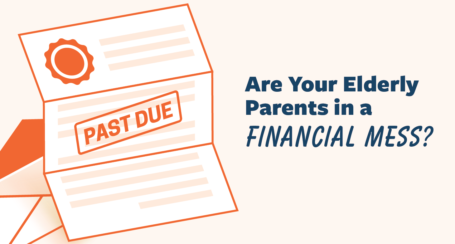Your-Elderly-Parents-are-in-a-Financial-Mess-01.png