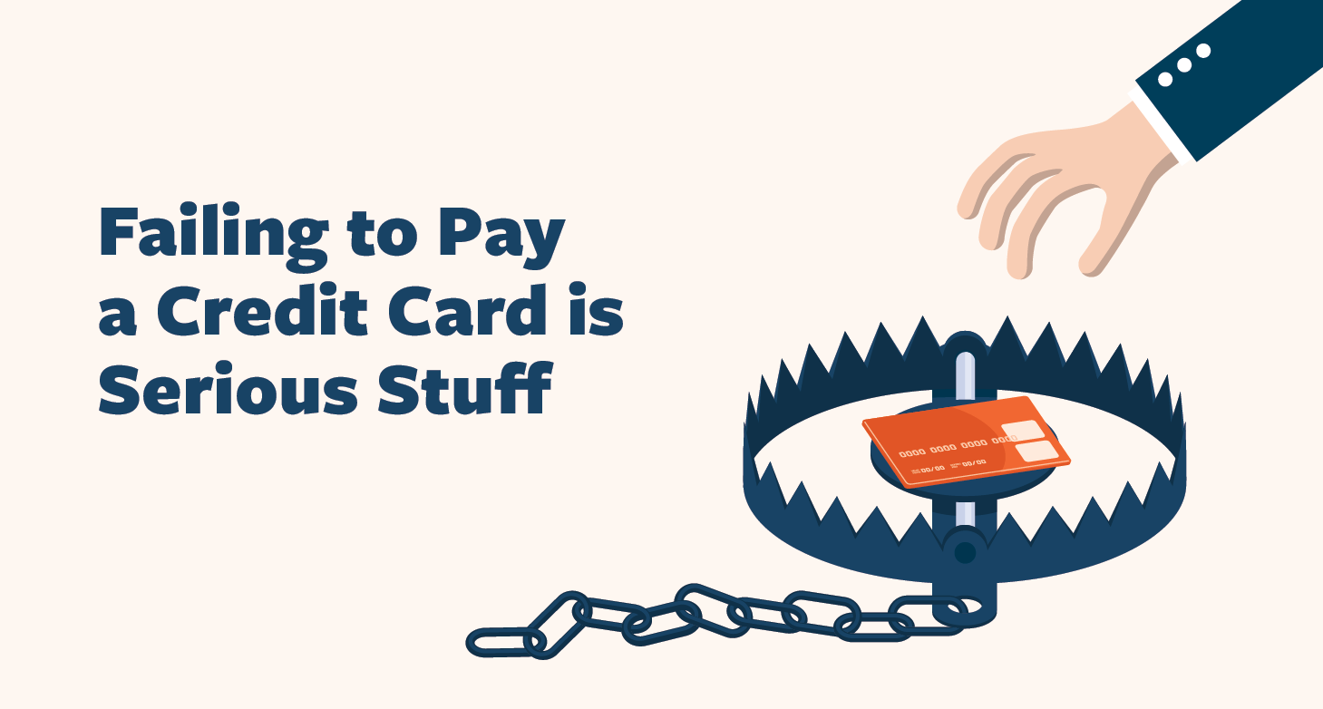 Failing-to-Pay-a-Credit-Card-is-Serious-Stuff-01