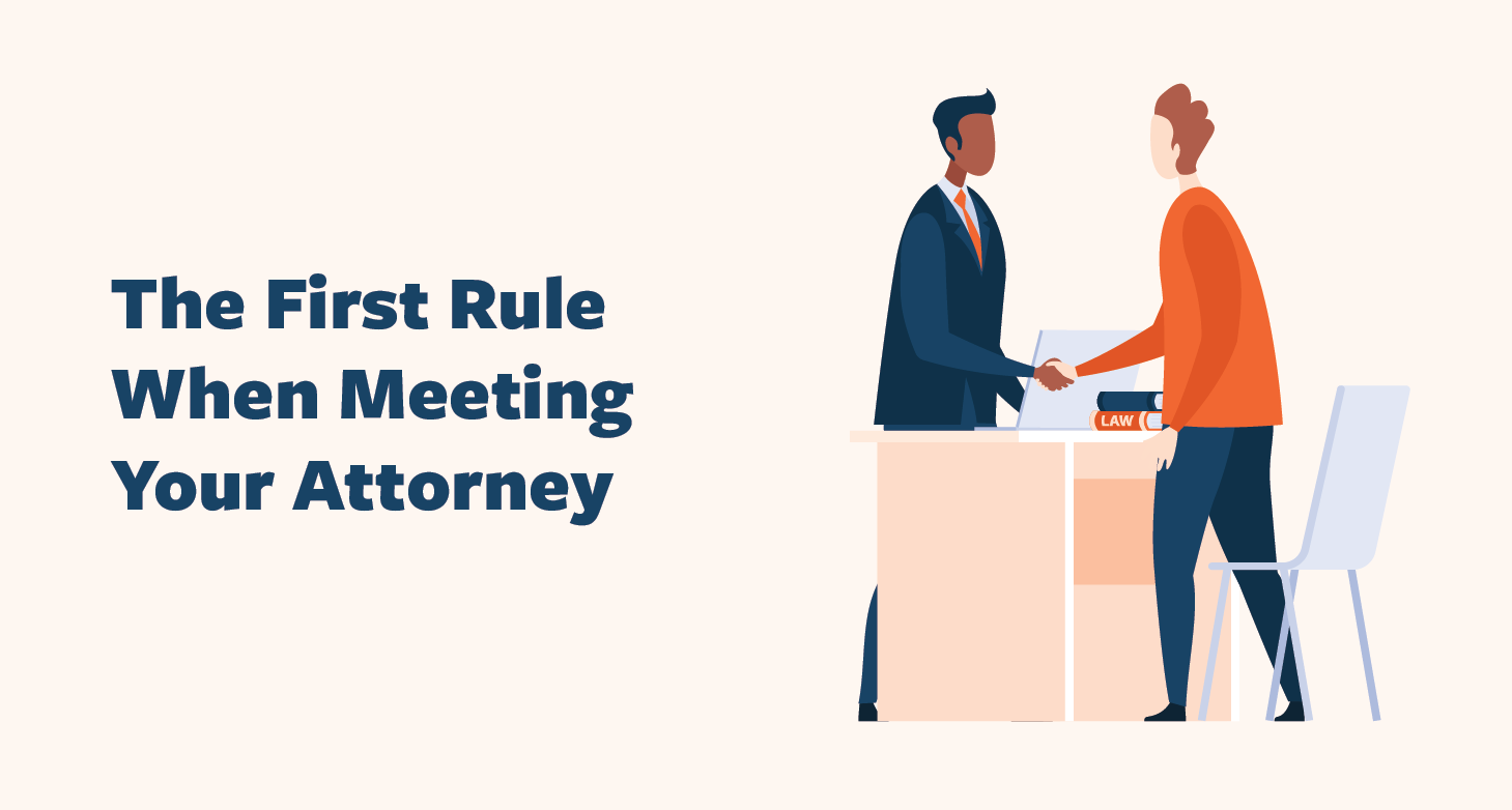 First-Rule-When-Meeting-Your-Attorney-01