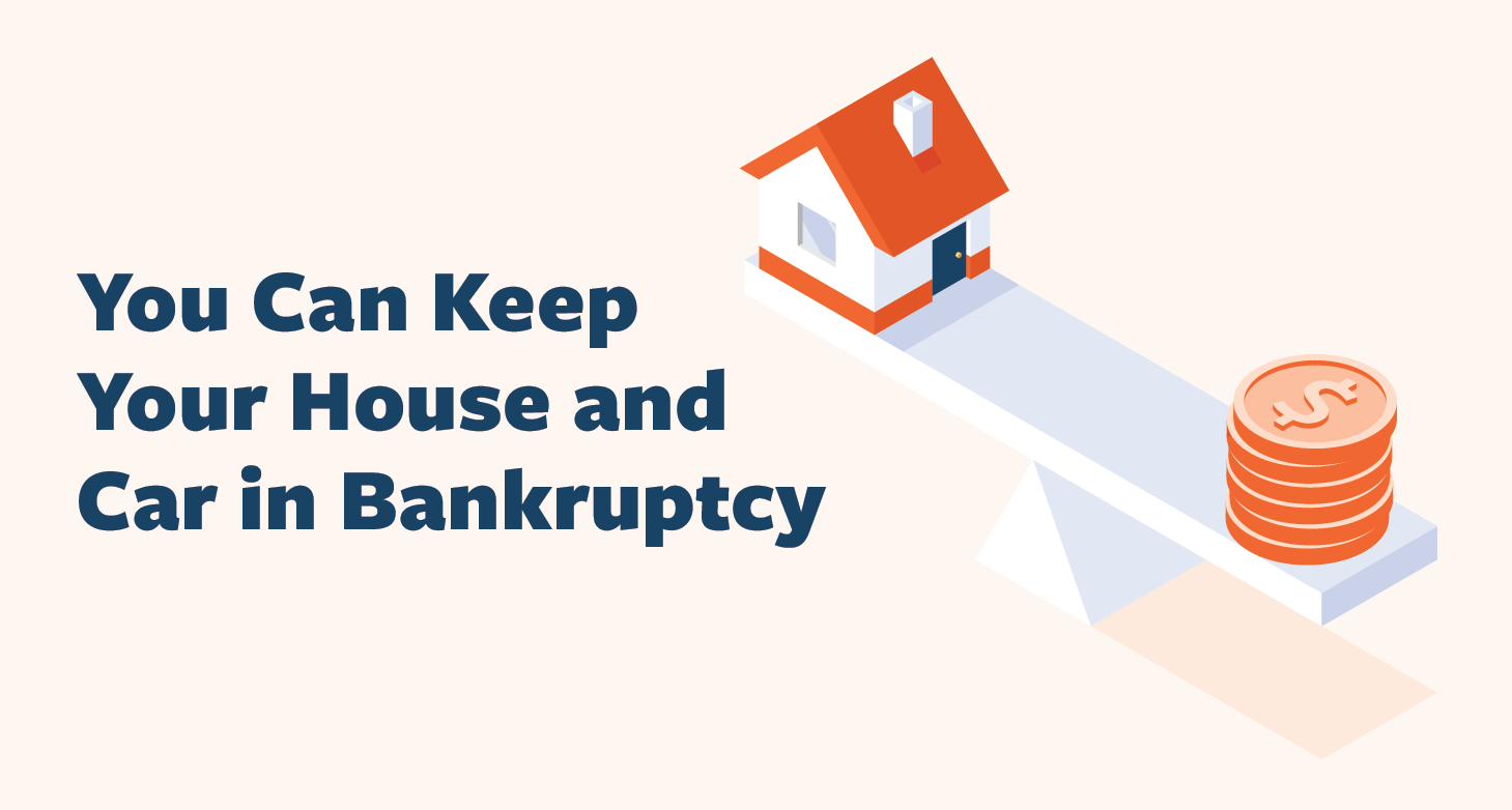 You-Can-Keep-Your-House-and-Car-in-Bankruptcy-01